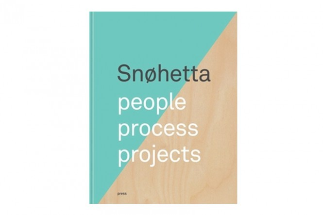 Snøhetta: people, process, projects Book